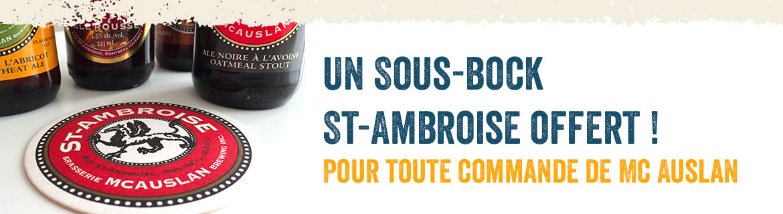 Un Sous-bock St-Ambroise offert ! Pour toute commande de Mc Auslan